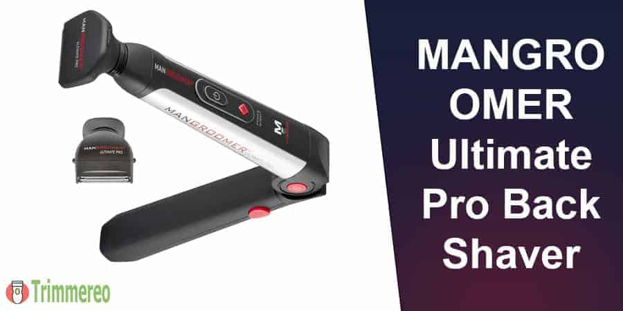 MANGROOMER Ultimate Pro Back Shaver Review