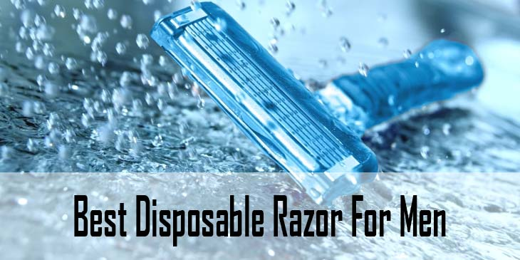 Best Disposable Razor For Men