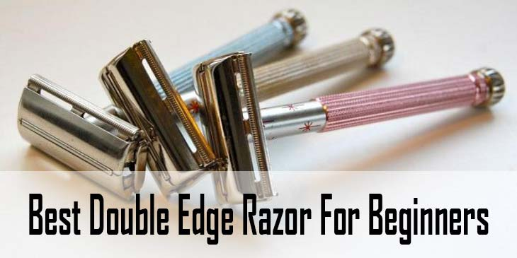 Best Double Edge Razor For Beginners